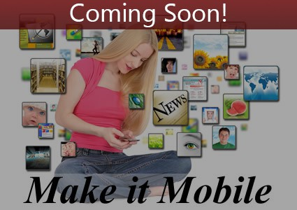 Coming Soon: Make it Mobile